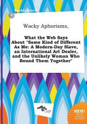 Wacky Aphorisms  What the Web Says about Same Kind of Different As Me