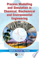 Process Modelling And Simulation In Chemical Biochemical And Environmental Engineering Book PDF