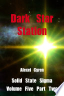 Dark Star Station Part 2 Science Fiction Space Opera Adventure Inspired By Mass Effect