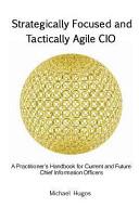 Strategically Focused and Tactically Agile Cio