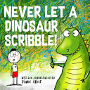 Never Let a Dinosaur Scribble