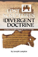 The Lost Scriptures and Divergent Doctrine