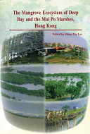 The Mangrove Ecosystem of Deep Bay and the Mai Po Marshes  Hong Kong