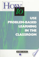 How to Use Problem-based Learning in the Classroom