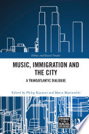 Music, Immigration and the City