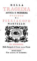 Opere di Pierjacopo Martello: Della tragedia antica e moderna, dialogo. 1735 ebook