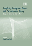Complexity, Endogenous Money and Macroeconomic Theory Book
