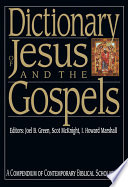 Dictionary of Jesus and the Gospels, A Compendium of Contemporary Biblical Scholarship by Joel B. Green,Scot McKnight,I. Howard Marshall PDF