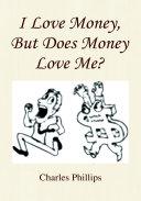 Pdf I Love Money, But Does Money Love Me?