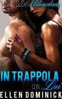 In trappola con lui (Con il suo miliardario, libro 3)
