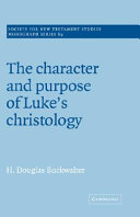 The Character and Purpose of Luke's Christology
