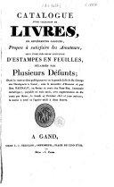 Catalogue d'une collection de livres ... délaissés par plusieurs défunts; dont la vente se fera publiquement ... à Gand, ... le Lundi 24 Octobre 1825 ...
