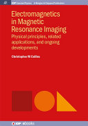 Electromagnetics in Magnetic Resonance Imaging