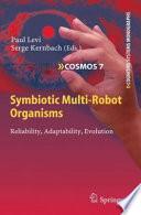 Symbiotic Multi-Robot Organisms