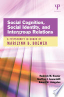 Social Cognition  Social Identity  and Intergroup Relations