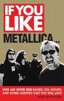 If You Like Metallica...