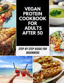 Vegan Protein Cookbook For Adults After 50