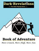Dark Revelations - The Role Playing Game - The Book of Adventure