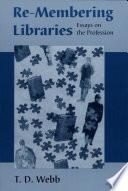 Re-Membering Libraries