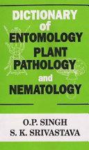 Dictionary of Entomology  Plant Pathology and Nematology
