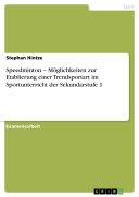 Speedminton – Möglichkeiten zur Etablierung einer Trendsportart im ...