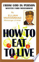 """How to Eat to Live"" by Elijah Muhammad"