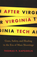 link to After Virginia Tech : guns, safety, and healing in the era of mass shootings in the TCC library catalog