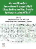 Micro and Nanofluid Convection with Magnetic Field Effects for Heat and Mass Transfer Applications using MATLAB