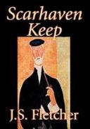 Scarhaven Keep by J. S. Fletcher, Fiction
