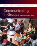 Loose Leaf for Communicating in Groups  Applications and Skills Book PDF