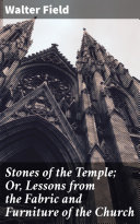 Pdf Stones of the Temple; Or, Lessons from the Fabric and Furniture of the Church