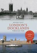Pdf London's Docklands Through Time