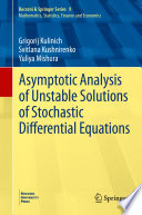 Asymptotic Analysis of Unstable Solutions of Stochastic Differential Equations