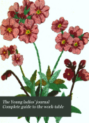 The Young Ladies  Journal Complete Guide to the Worktable