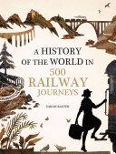 History of the World in 500 Railway Journeys [Pdf/ePub] eBook