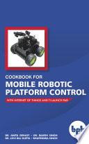 Cookbook For Mobile Robotic Platform Control Book