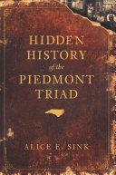 Hidden History of the Piedmont Triad