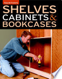 Shelves Cabinets And Bookcases Editors Of Fine Woodworking Google Books