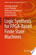 Logic Synthesis for FPGA Based Finite State Machines Book