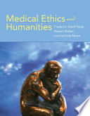 """Medical Ethics and Humanities"" by Frederick Paola, Robert Walker, Lois Nixon"