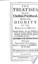 Two Treatises One Of The Christian Priesthood The Other Of The Dignity Of The Episcopal Order
