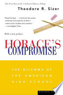 """Horace's Compromise: The Dilemma of the American High School: with a New Preface"" by Theodore R. Sizer, National Association of Secondary School Principals (U.S.), National Association of Independent Schools. Commission on Educational Issues"