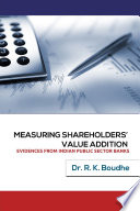 Measuring Shareholder's Value Addition: Evidences From Indian Public Sector Banks