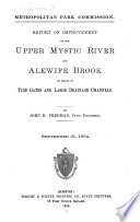 Report on Improvement of the Upper Mystic River and Alewife Brook by Means of Tide Gates and Large Drainage Channels