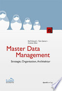 Master Data Management  : Strategie, Organisation, Architektur