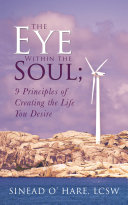 The Eye Within the Soul  9 Principles of Creating the Life You Desire