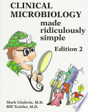 Clinical Microbiology Made Ridiculously Simple