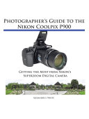 Photographer s Guide to the Nikon Coolpix P900