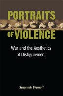 Portraits of violence: war and the aesthetics of disfigurement