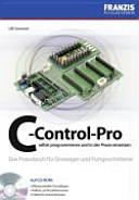 C-Control-Pro selbst programmieren und in der Praxis einsetzen